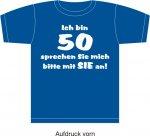 """T-Shirt mit Aufdruck """"Ich bin 50 - sprechen sie mich bitte mit SIE an"""""""