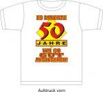 """T-Shirt mit Aufdruck """"Es dauerte 50 Jahre um so gut auszusehen"""""""