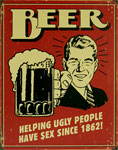 """Blechschild """"Beer - Helping Ugly People"""""""