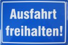 """Blechschild """"Ausfahrt freihalten!"""" weiß/blau"""