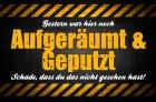 """Blechschild """"Aufgeräumt & Geputzt"""""""