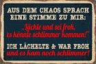 """Blechschild """"Aus dem Chaos.."""""""