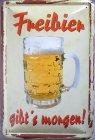 """Blechschild """"Freibier gibt´s morgen Bier Vintage Hinweisschild"""""""